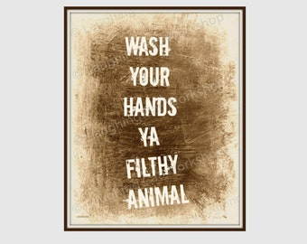 Funny Bathroom print Wash Your Hands You Filthy Animal funny bathroom decor bathroom quote print kid Bathroom wall art Funny bathroom art