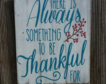 There is always something to be thankful for pallet wood sign Shabby Chic Home Decor