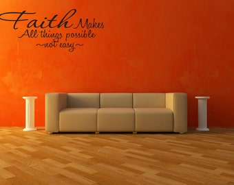 Wall Decal Faith Makes All Things Possible Not Easy Inspirational Quotes Wall Decals Wall Sticker Wall Quote Decal (V242)