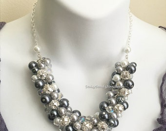 Shades of Gray and White Necklace, Chunky Necklace, Bridesmaids Necklace, Grey and White Wedding, Cluster Pearl Necklace, Maid of Honor Gift