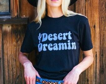 DESERT DREAMIN Tee- womens tshirt- graphic tee-desert- southwestern- cactus- vintage inspired-70s-1970s- vintage tee- made in usa- cotton