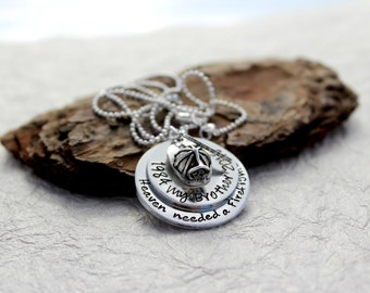 Firefighter Remembrance Jewelry Firefighter Tribute - Firefighter Memorial Necklace - Heaven needed a Fireman - Fallen Firefighter Necklace