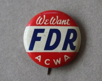 We Want FDR, ACWA Campaign, Celluloid, 1936 Pinback