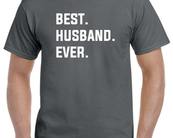 Husband Shirt-Best Husband Ever T Shirt Gift for Husband