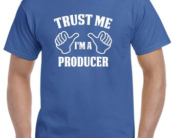 Producer Gift-Trust Me I'm A Producer Shirt