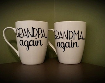 Grandma Again AND/OR Grandpa Again Coffee Mug; New Parent(s) Gift; His/Hers Mugs, Baby Gift; New Grandparent; Baby Reveal