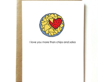 funny food love card for boyfriend, girlfriend, wife, husband. I love you more than chips and salsa.