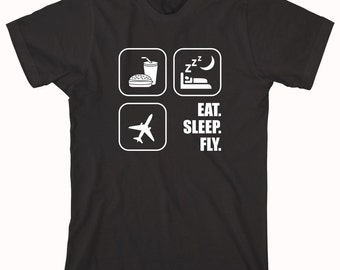 Eat Sleep Fly Shirt - pilot shirt, flying club, gift idea for pilot - ID: 277