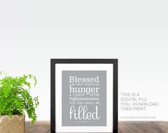 Bible verse wall art. Beatitudes PRINTABLE Blessed are they which do hunger and thirst after righteousness for they shall be filled