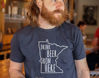 Craft Beer Minnesota- MN- Drink Beer From Here Shirt