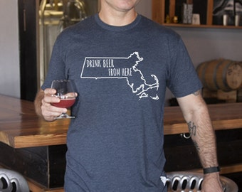 Craft Beer Massachusetts- MA- Drink Beer From Here Shirt