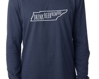 Craft Beer Tennessee- TN- Drink Beer From Here™ Long Sleeve Shirt