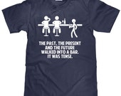 The Past Present and The Future Walked into a Bar - It Was Tense - Funny Grammar T Shirt - Item 1927