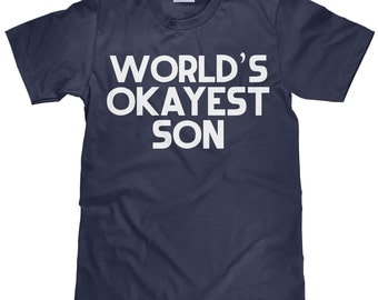 World's Okayest Son - Funny Son T Shirt - Item 2319