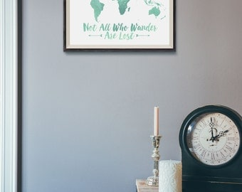 Not All Who Wander Are Lost - Watercolor World Map Print - JRR Tolkien - Travel Quote World Map - Mint Watercolor Map - World Map Quote