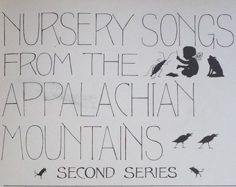 Vintage Song Book c1920s, Nursery Songs From The Appalachian Mountains, Cecil J Sharp, Esther B MacKinnon, Illustrated American Piano Music