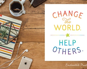 Change the World Help Others - Quote print, Classroom Decor - Classroom Printable art decor - Inspirational quote poster - Instant download