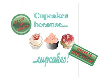Three Cupcakes Printable Cupcakes Because Cupcakes Sign 8x10 Digital Fun Kitchen Decor Baking Hand Drawn Frosted Pink Rose Cakes