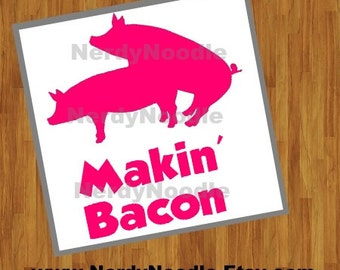Makin Bacon Decal, Bacon Car Decal, Pig Decal, Bacon Laptop Decal, Bacon Cup Decal, Pig Tumbler Decal - You choose size and color