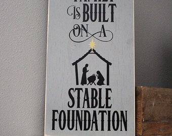 "12x24"" Our Family Is Built On A  Stable Foundation Vinyl Decal - Baby Jesus - Christmas - Faith - God - Love - Home - Home Decor - Manger"