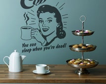 40s 50s 60s Retro Vintage Coffee Wall Art Sticker ( You Can Sleep When Your Dead )