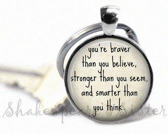 Braver Than You Believe, Stronger Than you Seem - Pooh Quote - Inspirational Keychain - Pendant Key Chain