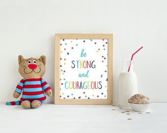 Kids Prints - Be Strong and Courageous - Nursery Wall Art - Kids Room Decor - Kids Printable - Nursery Decor - Christian Wall Art