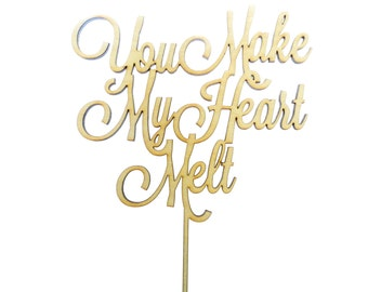 Wedding Cake Topper - You Make My Heart Melt Cake Topper - Anniversary Cake Topper - Cake Decoration - Wedding Cake Toppers - Rustic Wedding