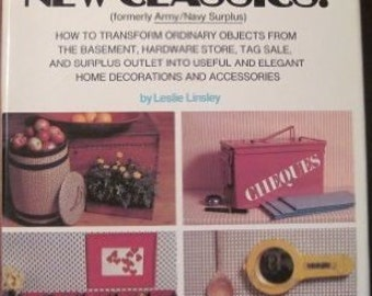 Making The New Classics - Upcycle Craft Projects - Recycle Craft Projects - by Leslie Linsley