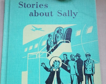 Recently Reduced~1949 STORIES ABOUT SALLY Reader Social Studies Series Teacher Edition by Eleanor Thomas