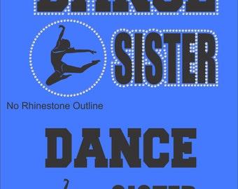 Dance Sister T Shirt/ Dance Sister Shirt/ Dance Sister Clothing/ Dance Sister Gift/ Vinyl Rhinestone Dance Sister Short Sleeve T-Shirt