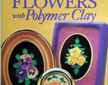 Making Miniature Flowers With Polymer Clay By Barbara Quast Paperback Polymer Clay Book 1998