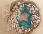 SALE ** Turquoise wreath - Chevron - Burlap wreath - Bow - Natural - Grey ** SALE