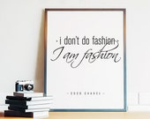 Fashion Print. Coco Chanel Quote. Fashion Quote. I don't do Fashion. I AM Fashion. Black and White Art. 8x10 300 dpi jpg file