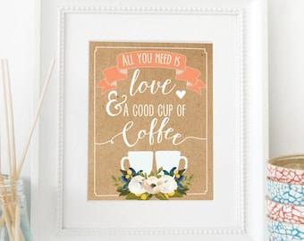 """All You Need is Love and Coffee Printable 