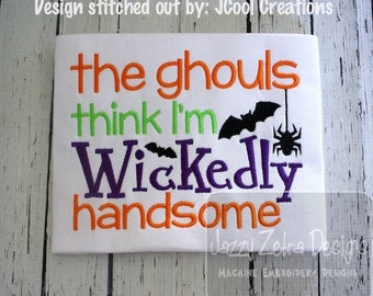 The ghouls think I'm wickedly handsome saying Halloween Embroidery Design - boy Embroidery Design - Halloween Embroidery Design