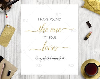I have found the one my soul loves - PRINTABLE Wall Art / Gold Bible Verse Song of Solomon 3:4 / Bible Verse Print / Song of Solomon Print