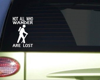 Not all who wander hiker camping *I375* 8 inch tall Sticker decal hiking hike