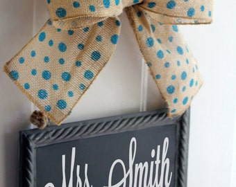 Teacher Sign CHALKBOARD Personalize Hanging Door Signs  Burlap  Polka Dot Bow Ribbon Blackboard - Back to School