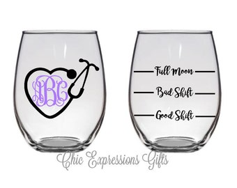 Personalized medical professional wine glass - good shift - bad shift - full moon (nurse, MD, RT, PA, Nurse assistant, medical assistant)