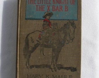 Antique Mary K Maule First Edition Book, 1910 The Little Knight of The X Bar B Illustrated by Maynard Dixon, Collectible First Edition Books