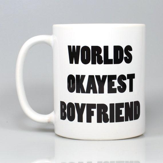 Worlds okayest boyfriend funny mug gifts for him meme by for Housewarming gifts for boyfriend