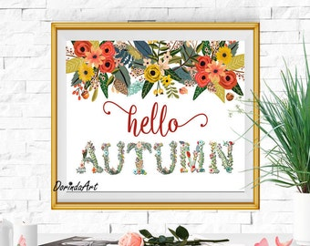 Hello Autumn printable Wall art Autumn print Fall Poster art Autumn Flowers Floral Autumn decor Fall print DOWNLOAD 5x7 8x10 11x14 16x20