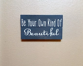 Be Your Own Kind Of Beautiful Wood Sign  - Girls Room Decor - Wood Home Decor - Nursery Decor - Bedroom Decor - Girls Nursery Decor
