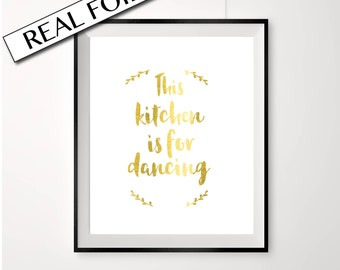This kitchen is for dancing, real gold foil kitchen art, white and gold kitchen print, simple kitchen poster, dancing print, kitchen art