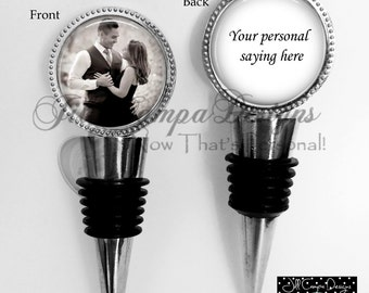Wedding Gift - Wine Stopper - Custom photo and saying wine stopper - 2 sided Custom Wine Stopper - Your personal saying on a bottle stopper