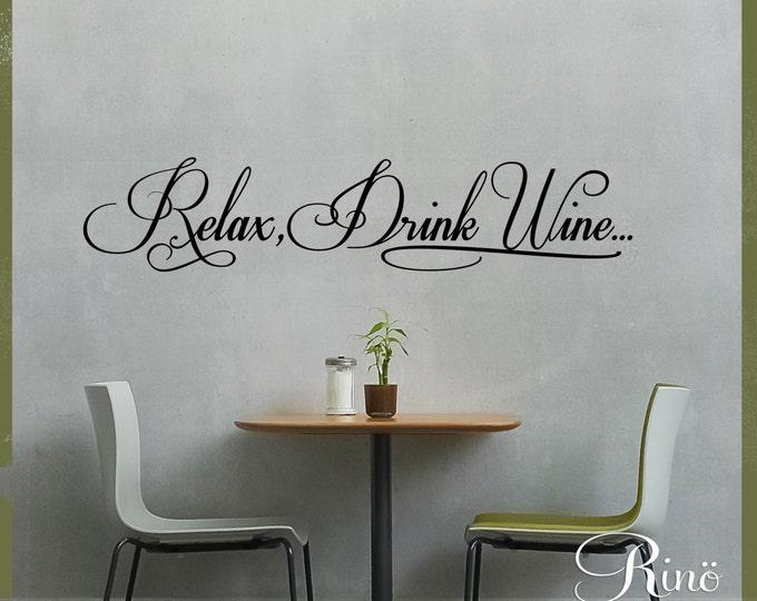 Relax, Drink Wine Kitchen Wall Decal - Wall Art - Dining Room Kitchen Vinyl sticker decor buffet dining table bar restaurant cork uncork