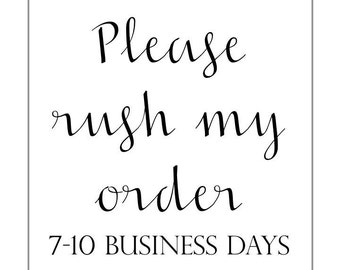 Rush Order: 7-10 Business Days from Purchase