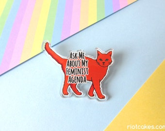 Ask Me About My Feminist Agenda Feminist Cat Brooch