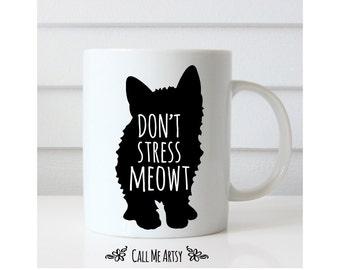 Don't Stress Meowt Mug, Funny Coffee Mug, Ceramic Mug 11 oz Mug, Cat Gifts, Cat Pun, Cat Silhouette, Gift for Cat Lady, Cat Art